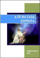 A FÉ NA CASA ESPÍRITA