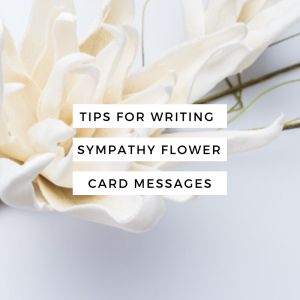Tips For Writing Sympathy Flower Card Messages Dallas House Of Flowers