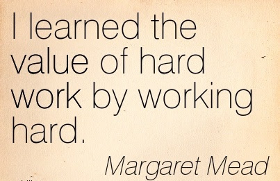 I Learned The Value Of Hard Work By Working Hard Quotespicturescom