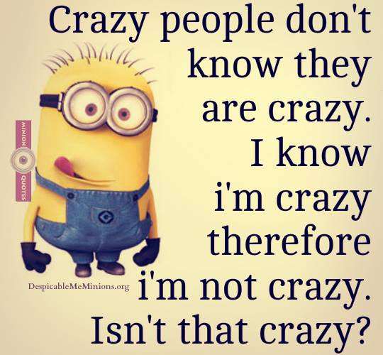 Quotes About Crazy 830 Quotes