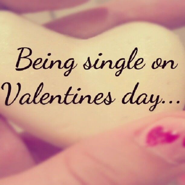 Being Single On Valentines Day Pictures Photos And Images For