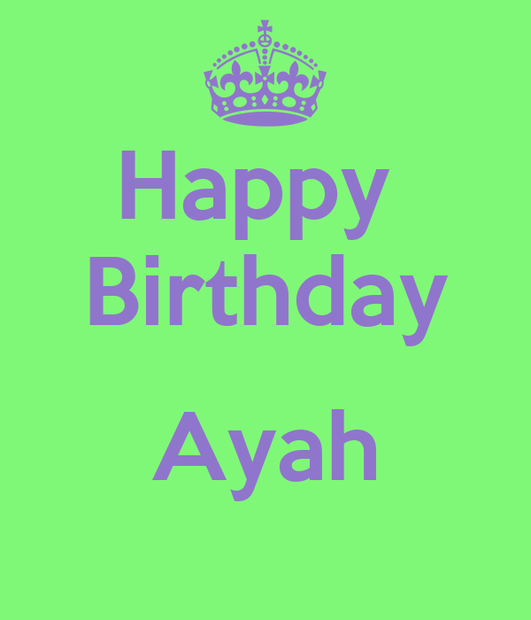 Happy birthday Ayah!!!