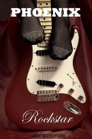 Phoenix Rockstar (Biker Rockstar, #1)
