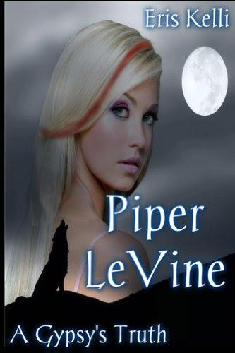 Piper LeVine, A Gypsy's Truth by Eris Kelli