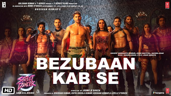 Bezubaan Kab Se Song Lyrics | Street Dancer 3D | Varun D, Shraddha K | Siddharth B, Jubin N, Sachin-Jigar