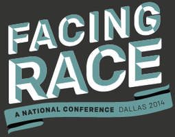 Facing Race: A National Conference Dallas 2014