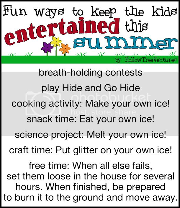 ways to entertain kids this summer (not really)