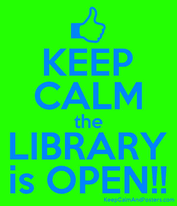 Image result for keep calm you library is open