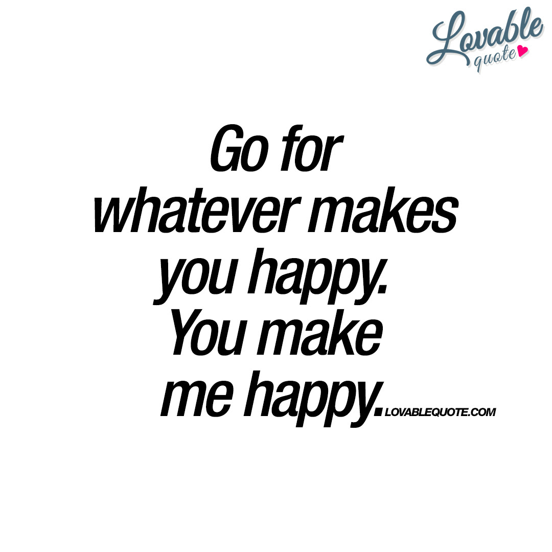 Lovable Quotes About Happiness Happy Quotes For Him And Her