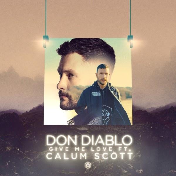iTumusica Plus: Don Diablo – Give Me Love (feat  Calum Scott