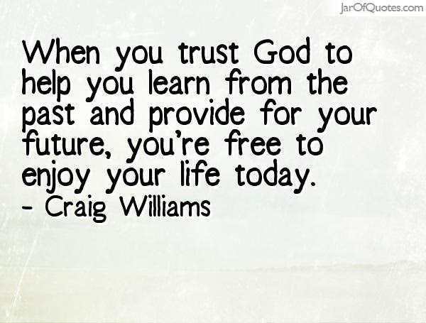 Quotes About Trusting God For The Future Image Quotes At Relatablycom
