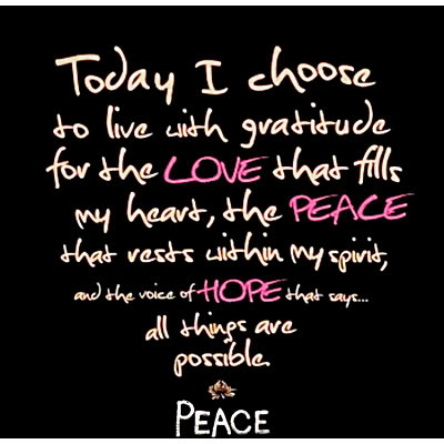 Today I Choose To Live With Gratitude For The Love That Fills My