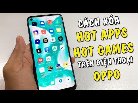Hướng dẫn xóa Hot Apps và Hot Games trên điện thoại Oppo