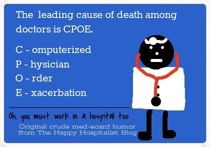 The leading cause of death among doctors is CPOE (Computerized Physician Order Exacerbation) ecard meme humor photo.