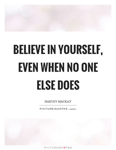 No One Believes In Me Quotes