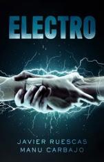 Electro (primera parte de la saga) Javier Ruescas, Manu Carbajo