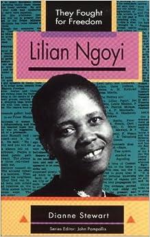 Lilian Ngoyi (They Fought for Freedom): Dianne Stewart