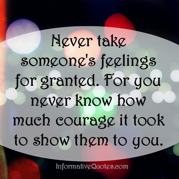 Never Take Someones Feelings For Granted Informative Quotes
