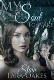 Preorder Sale - My Soul To Wake by Tara Oakes