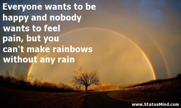 Everyone Wants To Be Happy And Nobody Wants To Statusmindcom