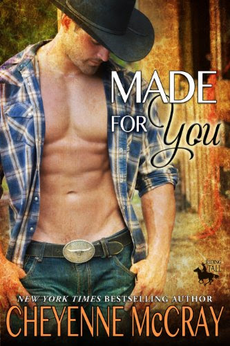 Made For You (Riding Tall) by Cheyenne McCray