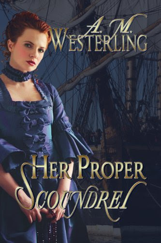 Her Proper Scoundrel by A.M. Westerling