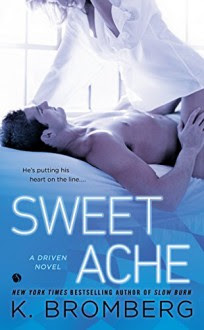 Sweet Ache: A Driven Novel (The Driven Series Book 6) - K. Bromberg