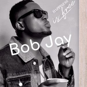 Download Music Mp3:- Bob Jay – Happiness Is Free