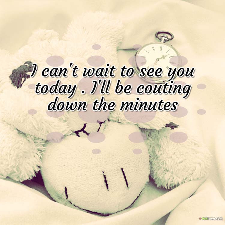 Cant Wait To See You Quotes And Sayings
