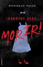 Dorothy debe morir (Dorothy debe morir I) Danielle Paige