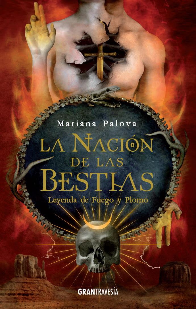 Nación de las bestias, La. Leyenda de fuego y plomo