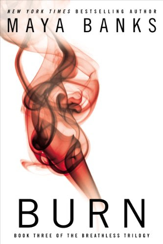 Burn (THE BREATHLESS TRILOGY) by Maya Banks