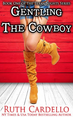 Gentling the Cowboy (Texan Nights Series) by Ruth Cardello