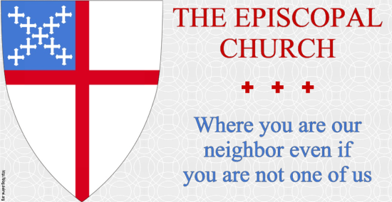The Episcopal Church: Where you are our neighbor even if you are not one of us