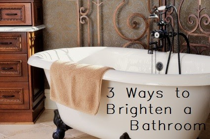 3 Ways to Brighten a Bathroom
