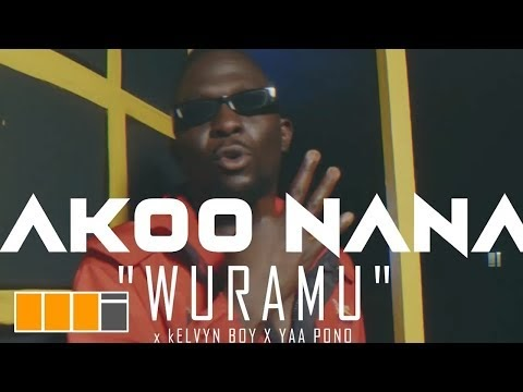 Akoo Nana - Wuramu (Feat. Kelvyn Boy and Yaa Pono)