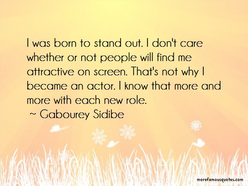 I Was Born To Stand Out Quotes Top 23 Quotes About I Was Born To