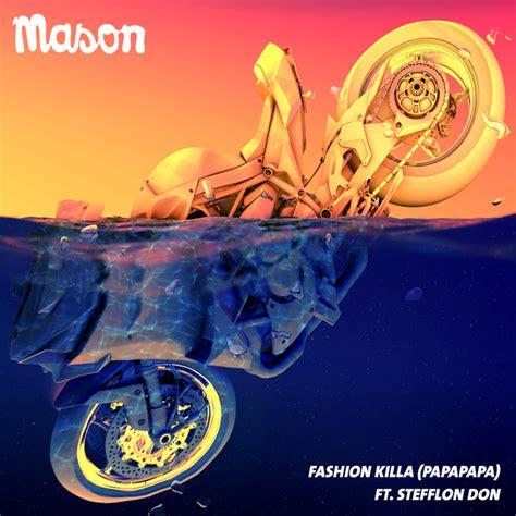 fashion killa papapapa  mason feat stefflon don  mp