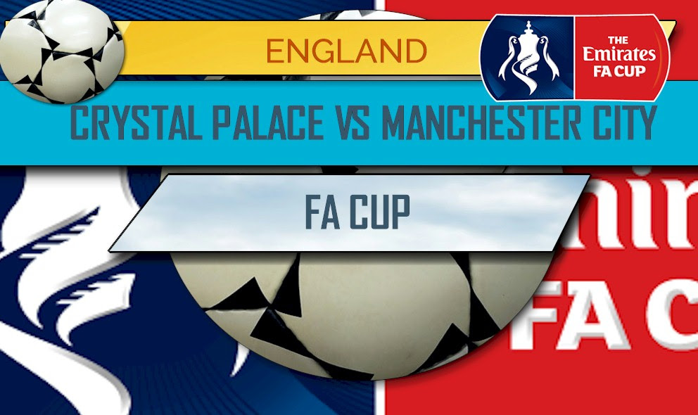 Crystal Palace vs Manchester City Score: 2016-17 FA Cup ...