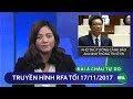 Thời sự tối 17/11/2017 | Việt Nam yêu cầu Youtube gỡ bỏ 5,000 clip có nội dung xấu