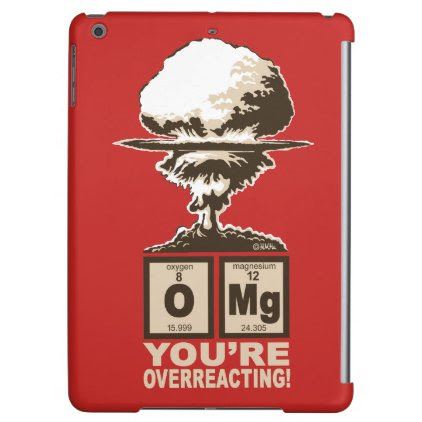 OMG! You are overreacting! iPad Air Cover