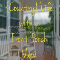 {Country} Life with a Front Porch View