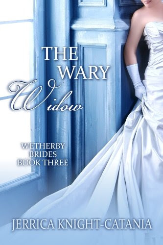 The Wary Widow (The Wetherby Brides, Book 3) by Jerrica Knight-Catania