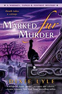 Marked Fur Murder by Dixie Lyle