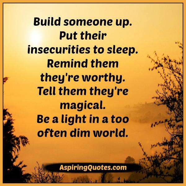 Be A Light In A Too Often Dim World Aspiring Quotes