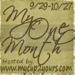 My One Month hosted by My Cup 2 Yours