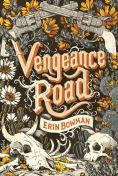 http://www.barnesandnoble.com/w/vengeance-road-erin-bowman/1120874786?ean=9780544466388