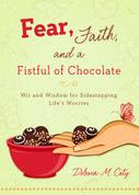 Fear, Faith and Chocolate