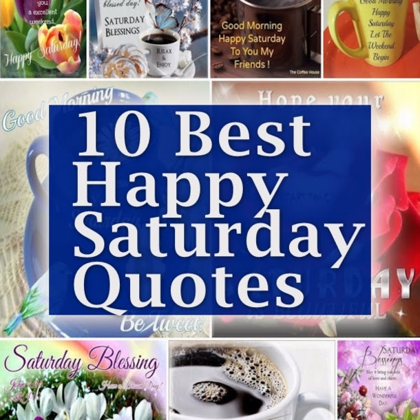 10 Best Happy Saturday Quotes