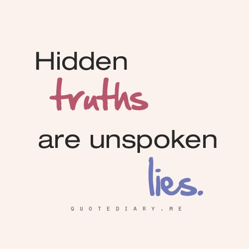 Best Ever Quotes About Hiding The Truth Soaknowledge